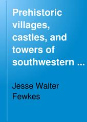 Prehistoric Villages, Castles, and Towers of Southwestern Colorado: Issue 70