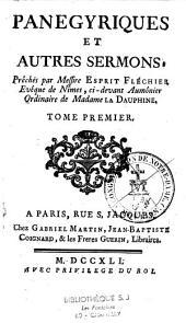 Panégyriques et autres sermons prêchés par Messire Esprit Flechier ...