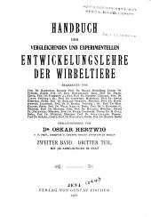 Handbuch der vergleichenden und experimentellen Entwickelungslehre der Wirbeltiere: berabeitet von Barfurth, Braus ... Waldeyer, Ziehen, Band 2,Teil 3