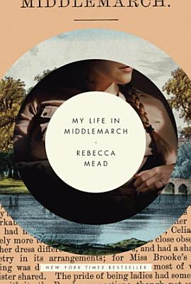 My Life in Middlemarch PDF
