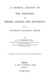 A Critical Account of the Drawings by Michel Angelo and Raffaello in the University Galleries, Oxford