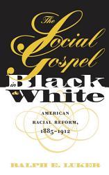 The Social Gospel In Black And White Book PDF