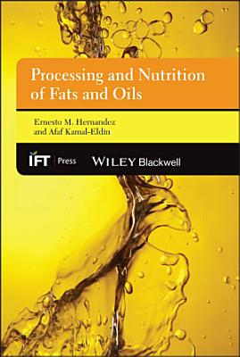 Processing and Nutrition of Fats and Oils