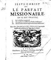 Jésus-Christ, ou le Parfait missionnaire,...