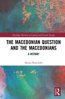 The Macedonian Question and the Macedonians PDF