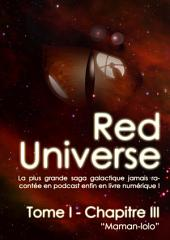 The Red Universe Tome 1 Chapitre 3: Maman-Lolo