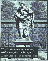 The Pentateuch of Printing, with a Chapter on Judges