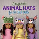 Amigurumi Animal Hats for 18 Inch Dolls PDF