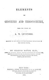 Elements of Geometry and Trigonometry: From the Works of A. M. Legendre. Adapted to the Course of Mathematical Instruction in the United States