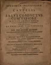 Specimen inaugurale de cautelis in salvi conductus concessione a iudice observandis