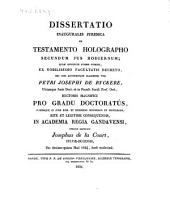 Dissertatio inauguralis juridica de testamento holographo, secundum jus hodiernum ...