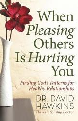 When Pleasing Others Is Hurting You Book PDF