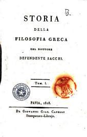 Storia della filosofia greca del dottore Defendente Sacchi. Tom. 1. [-6.]: Volume 1