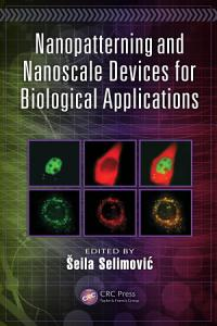 Nanopatterning and Nanoscale Devices for Biological Applications Book