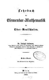 Lehrbuch der Elementar-Mathematik für Ober-Realschulen: Band 1
