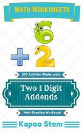 500 Addition Worksheets with Two 1-Digit Addends: Math Practice Workbook