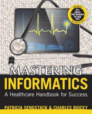 Mastering Informatics  A Heatlhcare Handbook for Success PDF