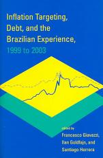 Inflation Targeting  Debt  and the Brazilian Experience  1999 to 2003 PDF