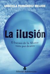 La ilusión: El fracaso de la alianza visto por dentro