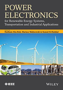 Power Electronics for Renewable Energy Systems  Transportation and Industrial Applications PDF