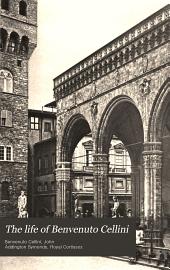 The Life of Benvenuto Cellini: Volume 2
