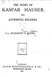 The Story of Kaspar Hauser from Authentic Records