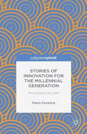 Stories of Innovation for the Millennial Generation: The Lynceus Long View