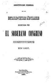 Constitución federal de los Estados-Unidos Mexicanos: decretada por el soberano Congreso Constituyente en 1857