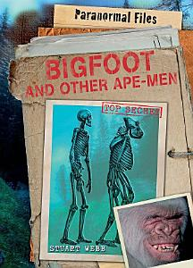 Bigfoot and Other Ape Men PDF