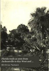 Florida Trails as Seen from Jacksonville to Key West and from November to April Inclusive