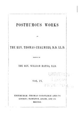 Posthumous Works of      Thomas Chalmers PDF