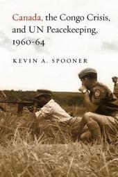 Canada, the Congo Crisis, and UN Peacekeeping, 1960-64