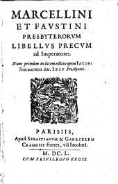 Marcellini et Faustini Presbyterorum libellus precum ad Imperatores