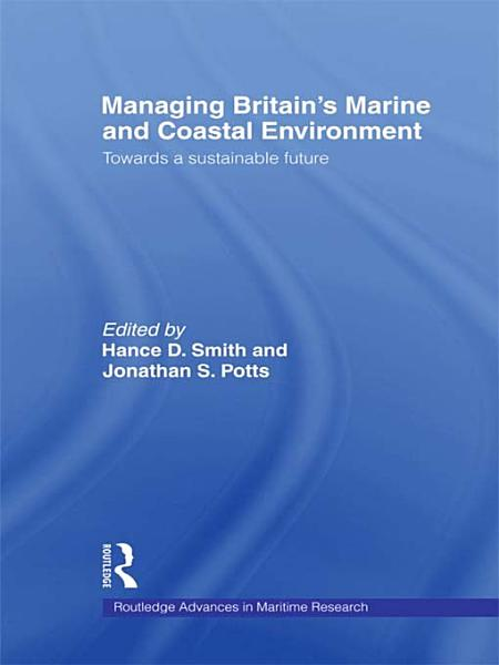 Download Managing Britain s Marine and Coastal Environment Book