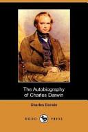 The Autobiography of Charles Darwin  Dodo Press  PDF