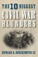 The 10 Biggest Civil War Blunders PDF