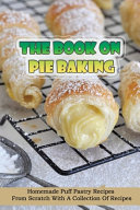 The Book On Pie Baking