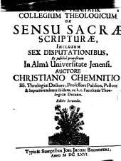 Collegium theologicum de sensu Sacrae Scripturae: inclusum 6 disputationibus