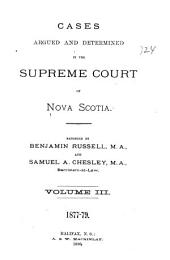 The Nova Scotia Reports ...: Containing Reports of Cases Argued and Determined in the Supreme Court of Nova Scotia ..., Volume 12