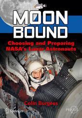 Moon Bound: Choosing and Preparing NASA's Lunar Astronauts