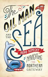 The Oil Man and the Sea: Navigating the Northern Gateway