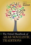 The Oxford Handbook of Arab Novelistic Traditions