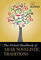 The Oxford Handbook of Arab Novelistic Traditions PDF