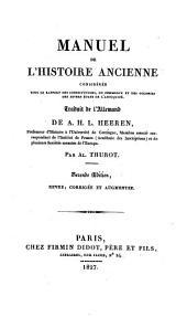 Manuel de l'histoire ancienne: considérée sous le rapport des constitutions, du commerce et des colonies des divers états de l'antiquité