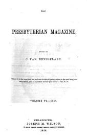 The Presbyterian Magazine: Volume 6