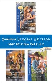 Harlequin Special Edition May 2017 Box Set 2 of 2: Charm School for Cowboys\Fortune's Surprise Engagement\The Bronc Rider's Baby