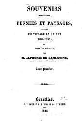 Souvenirs, impressions, pensées et paysages, pendant un voyage en Orient (1832 - 1833), ou notes d'un voyageur: Volume1