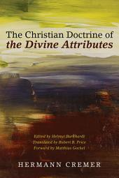 The Christian Doctrine of the Divine Attributes