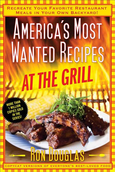 Download America s Most Wanted Recipes At the Grill Book