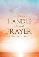 Life Is Fragile Handle It with Prayer
